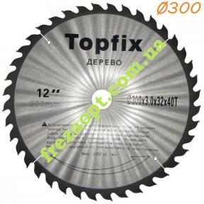 Пильний диск Topfix Ø300*3.0*2.0*Ø32 Z40 (Універсальний різ)